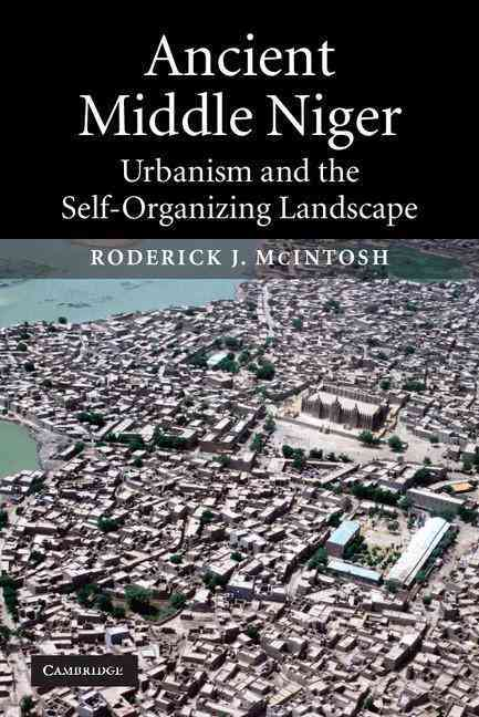 Ancient Middle Niger By McIntosh, Roderick J.