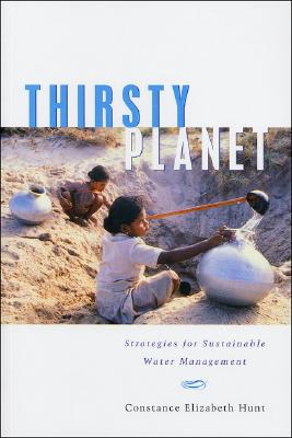 Thirsty Planet By Hunt, Constance Elizabeth